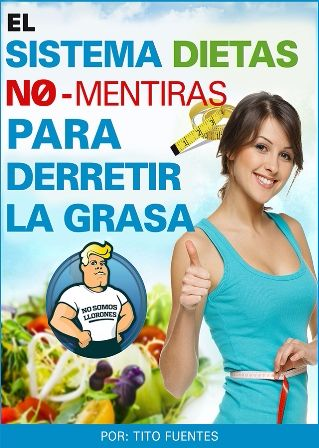 El Sistema Dietas No-Menitras Para Derretir La Grasa pdf libro